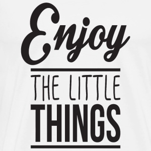 Motivation - Enjoy the little things - Men's Premium T-Shirt