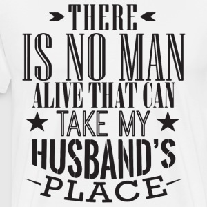 there is no man alive that can take my husband pla - Men's Premium T-Shirt