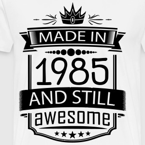 Made In 1985 And Still Awesome - Men's Premium T-Shirt
