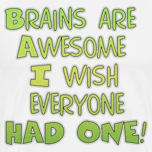 I wish everyone had a brain - Men's Premium T-Shirt