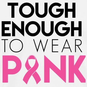 Breast cancer - Tough Enough To Wear Pink- Proce - Men's Premium T-Shirt