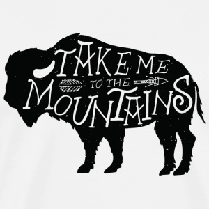 Take me to the mountains - Take me to the mounta - Men's Premium T-Shirt