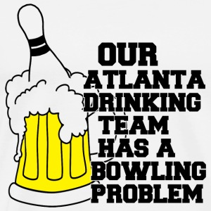 Bowling - OUR ATLANTA DRINKING TEAM HAS A BOWLIN - Men's Premium T-Shirt