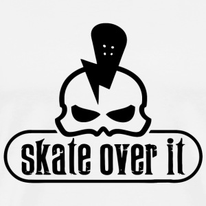 Skate - Skate Over It - Men's Premium T-Shirt