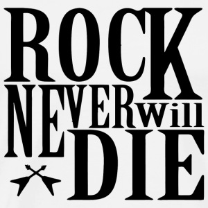 Rock - Rock Never Will Die - Men's Premium T-Shirt
