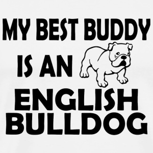 Bulldog - my best buddy is an english bulldog - Men's Premium T-Shirt