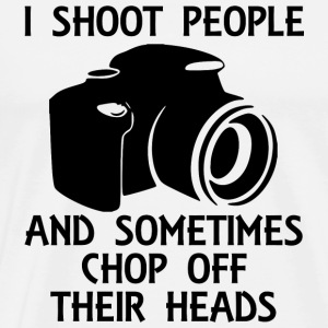 Camera - i shoot people and sometimes chop off t - Men's Premium T-Shirt