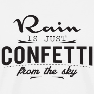 Rain - Rain is just cofetti from the sky - Men's Premium T-Shirt