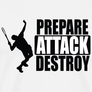 Tennis - Prepare. Attack. Destroy - Men's Premium T-Shirt