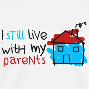 Home - I still live with my parents - Men's Premium T-Shirt
