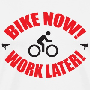 Bicycle - Bike now work later - Men's Premium T-Shirt