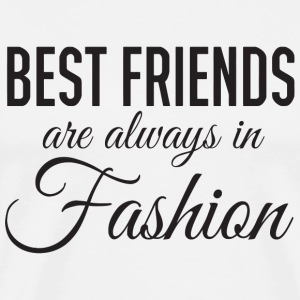 Best friend - Best friends are always in fashion - Men's Premium T-Shirt