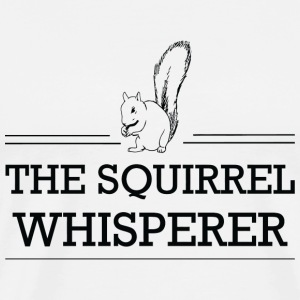 Whisperer - The Squirrel Whisperer - Men's Premium T-Shirt