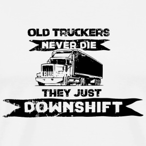 Trucker - Old Truckers never die, they downshift - Men's Premium T-Shirt