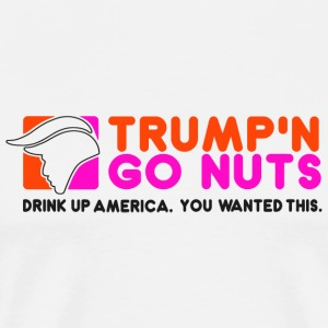 Donald trump - Trump and Go Nuts - Men's Premium T-Shirt