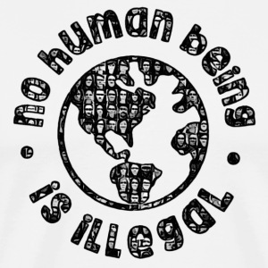 No Human Being Is Illegal - Men's Premium T-Shirt