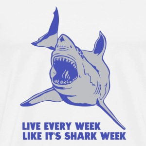 Live Every Week Like Its Shark Week - Men's Premium T-Shirt