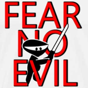 FEAR NO EVIL - Men's Premium T-Shirt
