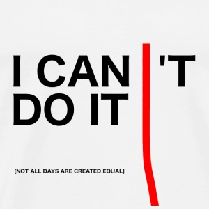 I Can Do It - Men's Premium T-Shirt