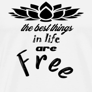 the best things in life - Men's Premium T-Shirt