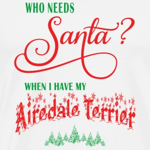 Airedale Terrier Who needs Santa with tree - Men's Premium T-Shirt