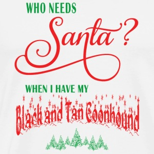 BlackandTan Coonhound Who needs Santa with tree - Men's Premium T-Shirt