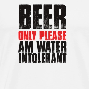Beer Only Please, Am water intolenrant - Men's Premium T-Shirt