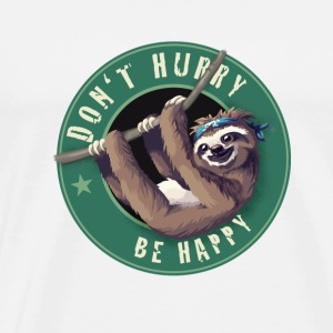 sloth Animal dont hurry be happy Nerd geek Gamer - Men's Premium T-Shirt