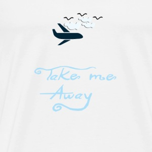 take me away - Men's Premium T-Shirt