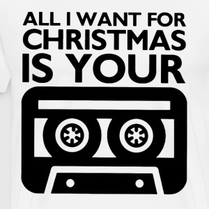 All i want for christmas is your - Men's Premium T-Shirt