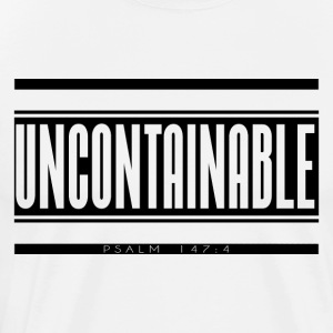 UNCONTAINABLE Bible Verse - Men's Premium T-Shirt