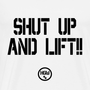 SHUT UP AND LIFT - Motivation - Men's Premium T-Shirt