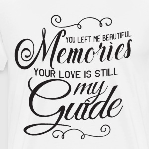 You left me beautiful memories your love is still - Men's Premium T-Shirt