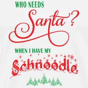 Schnoodle Who needs Santa with tree - Men's Premium T-Shirt