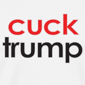 Cuck Trump - Men's Premium T-Shirt