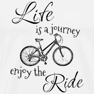 Life is a journey enjoy the bike ride gift cyclist - Men's Premium T-Shirt