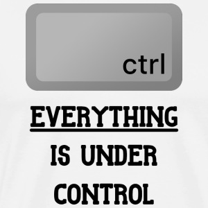 Everything is under Ctrl T Shirt - Men's Premium T-Shirt