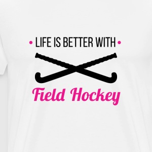Life Is Better With Field Hockey T-Shirt - Men's Premium T-Shirt