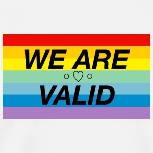WE ARE VALID ♡ Pro-LGBTQ+ Design - Men's Premium T-Shirt