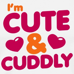 I'm cute and cuddly!