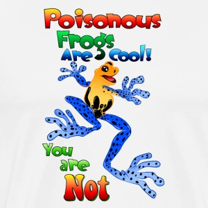 Poisonous frogs are cool - Men's Premium T-Shirt
