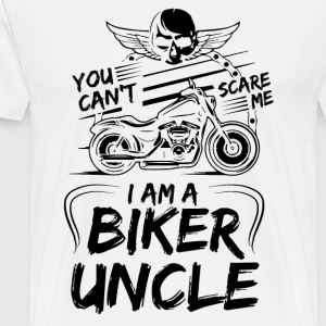 You Cant Scare Me I am Biker Uncle - Men's Premium T-Shirt