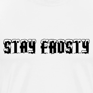 Stay Frosty - Men's Premium T-Shirt