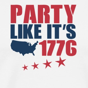 4th of July Party Like It s 1776 - Men's Premium T-Shirt