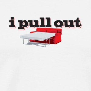 I Pull Out - Men's Premium T-Shirt