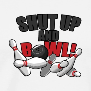 Shut Up and Bowl - Men's Premium T-Shirt