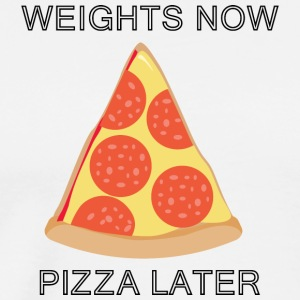 Weights Now - Pizza Later - Men's Premium T-Shirt