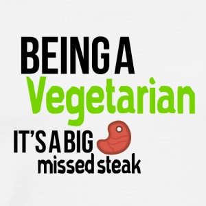 Being a vegetarian - Men's Premium T-Shirt
