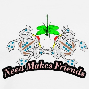 need makes friends - Men's Premium T-Shirt