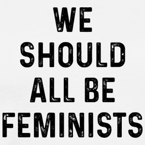 We should all be feminists - Men's Premium T-Shirt